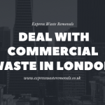 Deal With Commercial Waste In London